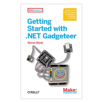Getting Started with .NETGadgeteer (Simon Monk)