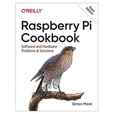 RASPBERRY PI COOKBOOK,  3RD EDITION